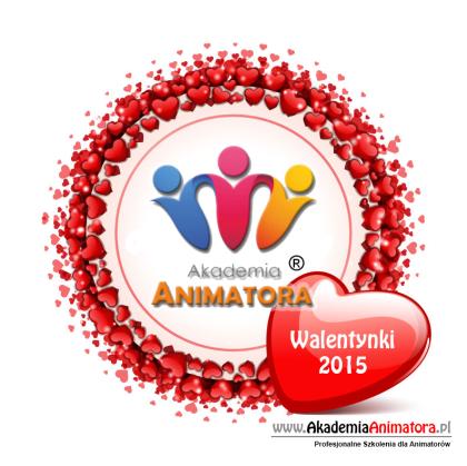 Kurs Animatora - Promocja WALENTYNKI 2015 - Akademia Animatora