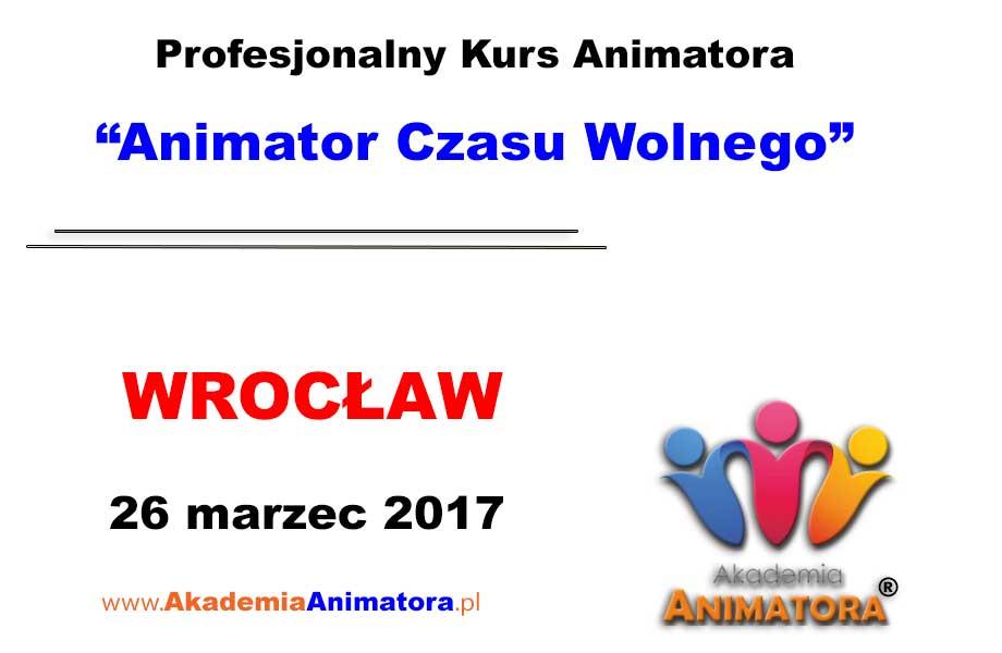 Kurs Animatora Czasu Wolnego Wrocław – 26.03.2017