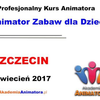 Kurs Animatora Szczecin – 01.04.2017