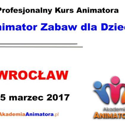 Kurs Animatora Wrocław – 25.03.2017