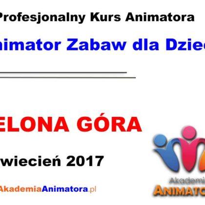 Kurs Animatora Zielona Góra – 02.04.2017