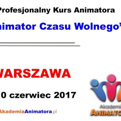 Kurs Animatora Czasu Wolnego Warszawa – 10.06.2017