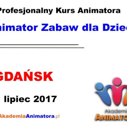 Kurs Animatora Gdańsk 01.07.2017