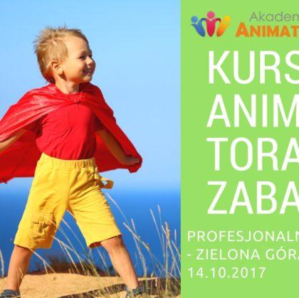 Profesjonalny Kurs Animatora Zielona Góra 14.10.2017 – Zapisz się