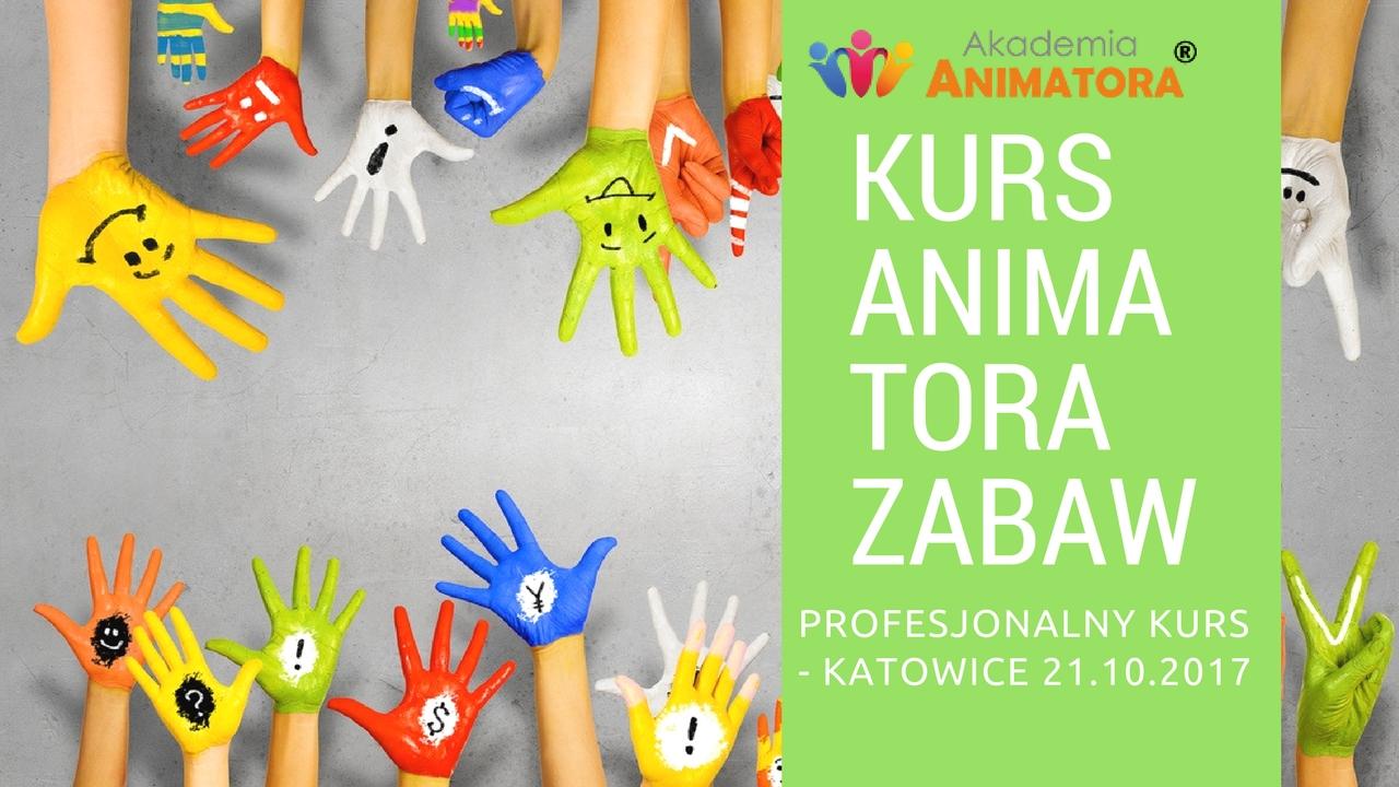 Profesjonalny Kurs Animatora Katowice 21.10.2017 – zapisz się