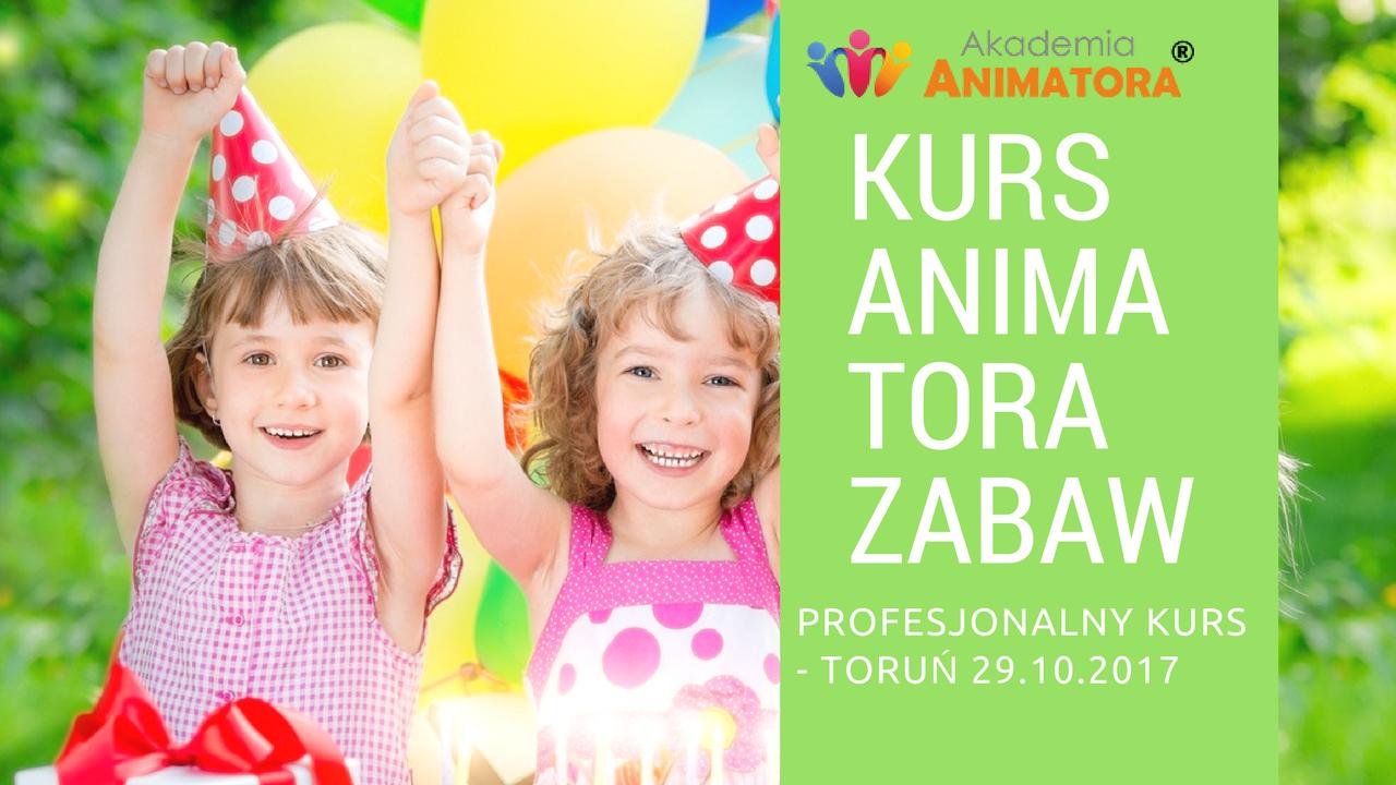 Profesjonalny Kurs Animator Zabaw dla Dzieci Toruń 29.10.2017 – Zapisz się