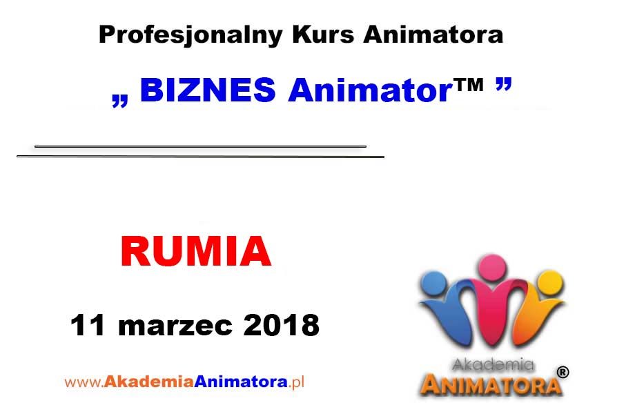 Kurs Animatora Rumia – BIZNES Animator™ 11.03.2018