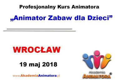 Kurs Animatora Wrocław 19.05.2018