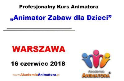 Kurs Animatora Warszawa 16.06.2018